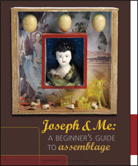 Be inspired by Joseph Cornell: and see how one artist interpreted his technique for her art assemblage.