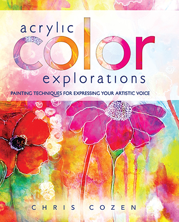 Become fearless about working with color by learning techniques with paint and mediums in Acrylic Color Explorations by Chris Cozen.