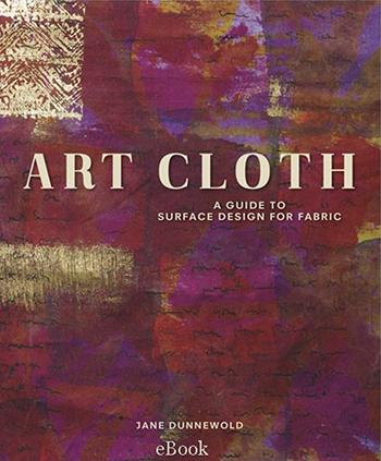 Art Cloth eBook by Jane Dunnewold