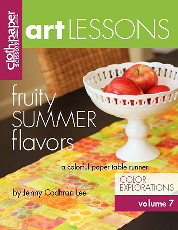 Cloth Paper Scissors Art Lessons Volume 7: Fruity Summer Flavors by Jenny Cochran Lee
