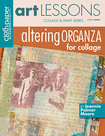 Art Lessons Volume 7: Altering Organza for Collage by Jeannie Palmer Moore