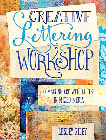 Creative Lettering Workshop by Lesley Riley