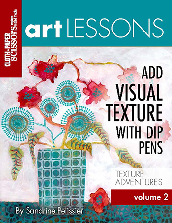 Art Lesson Volume 2: Add Visual Texture With Dip Pens by Sandrine Pelissier