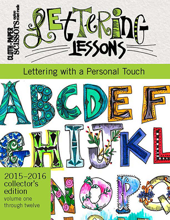 Cloth Paper Scissors 2015-2016 Collector's Edition Lettering Lessons: Lettering With a Personal Touch.