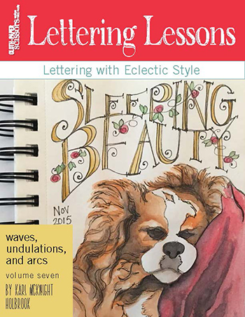 Cloth Paper Scissors Lettering Lessons Volume 7: Waves, Undulations, and Arcs, by Kari McKnight Holbrook