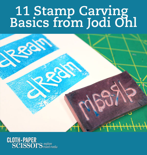 Stamp Carving Basics | Jodi Ohl, ClothPaperScissors.com