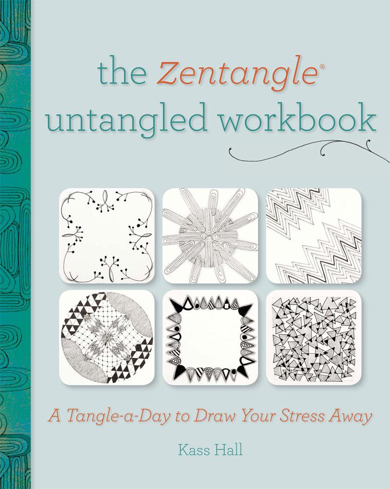 The Zentangel Untangled Workbook by Kass Hall