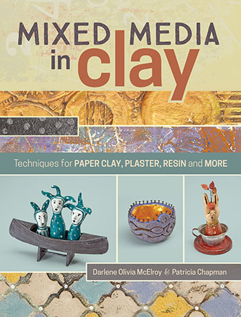 Mixed-Media in Clay by Darlene Olivia McElroy and Patricia Chapman